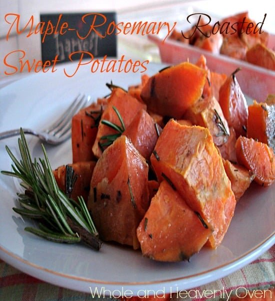 Maple-Rosemary Roasted Sweet Potatoes - Whole and Heavenly Oven