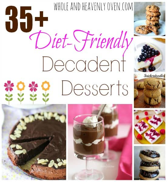 35+ Diet-Friendly Decadent Desserts