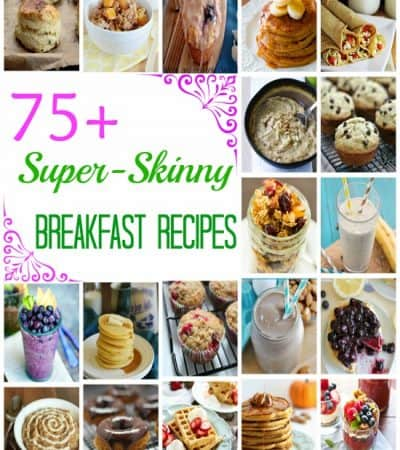 75+ Super-Skinny Breakfast Recipes