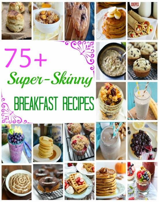 75+ Super-Skinny Breakfast Recipes