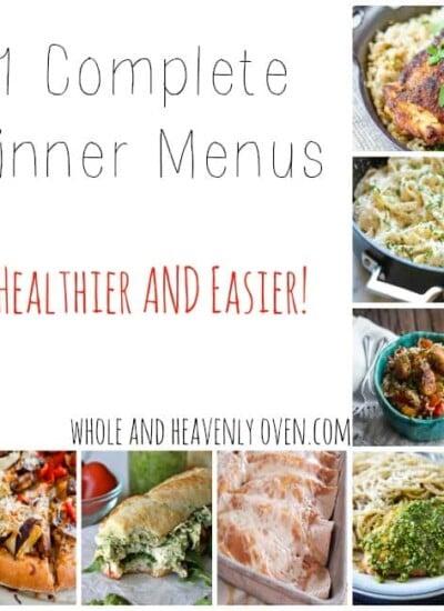 21 Complete Dinner Menus...Healthier AND Easier!