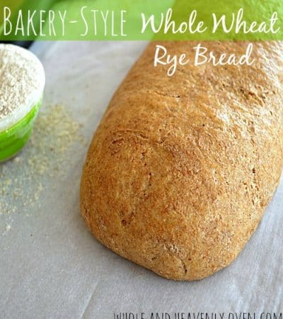 Bakery-Style Whole Wheat Rye Bread | wholeandheavenlyoven.com