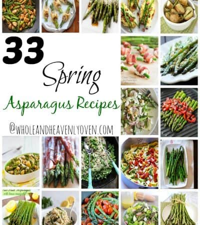 33 Spring Asparagus Recipes | wholeandheavenlyoven.com