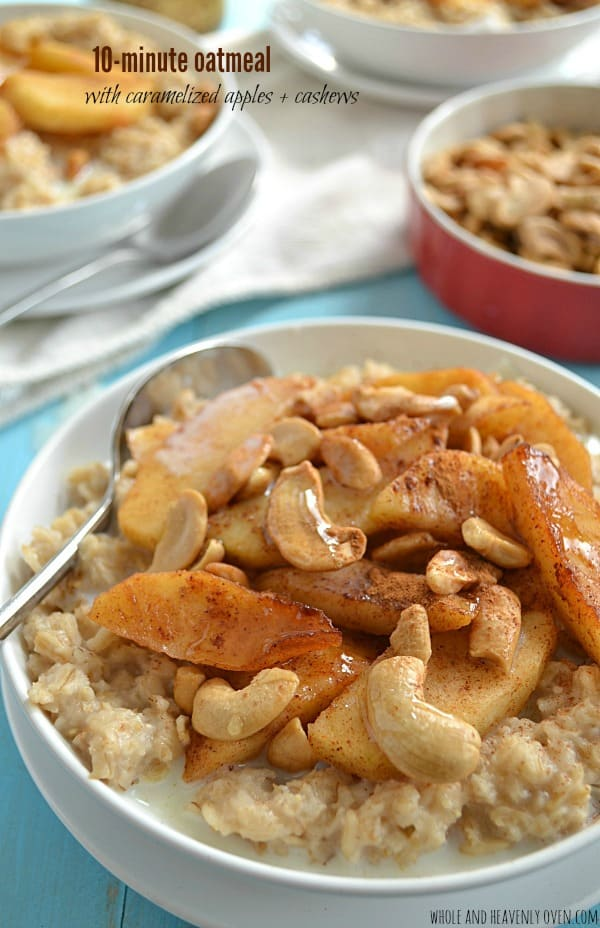 10-Minute Oatmeal with Caramelized Apples + Cashews   wholeandheavenlyoven.com
