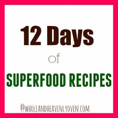 12 Days of Superfood Recipes