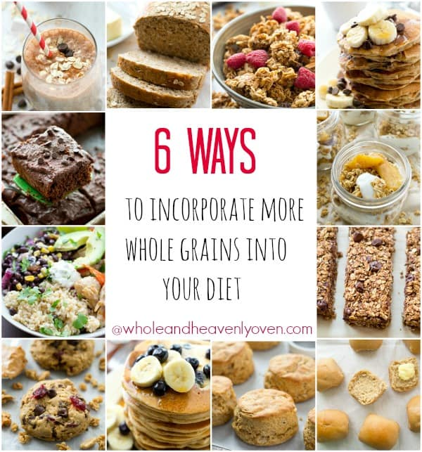 6 of the best ways to put more heart-healthy whole grains into your everyday life! @WholeHeavenly