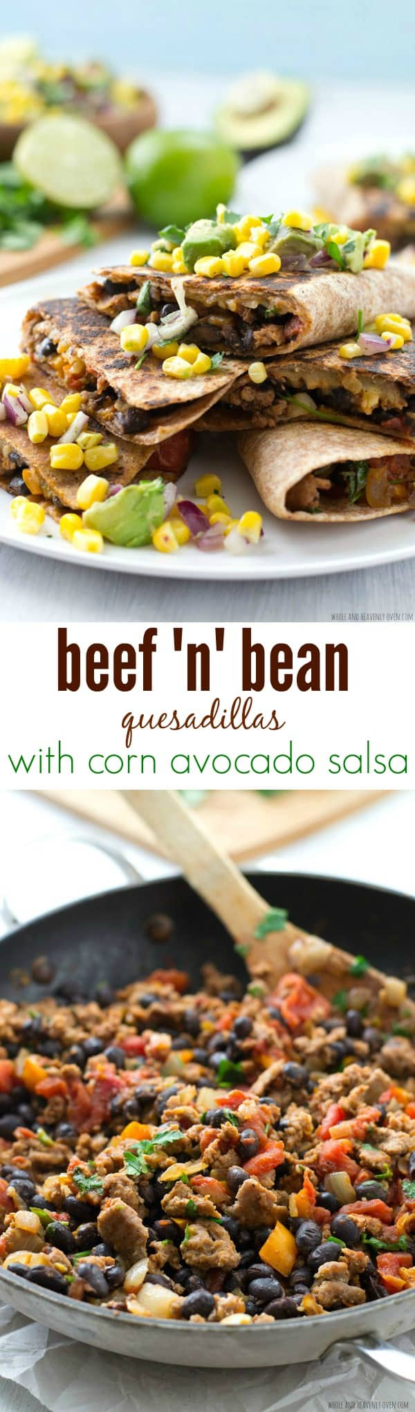 Mexican night just got 10x more fun with these family-approved quesadillas that are loaded with a cheesy beef 'n' bean filling and topped with lots of fresh corn-avocado salsa!