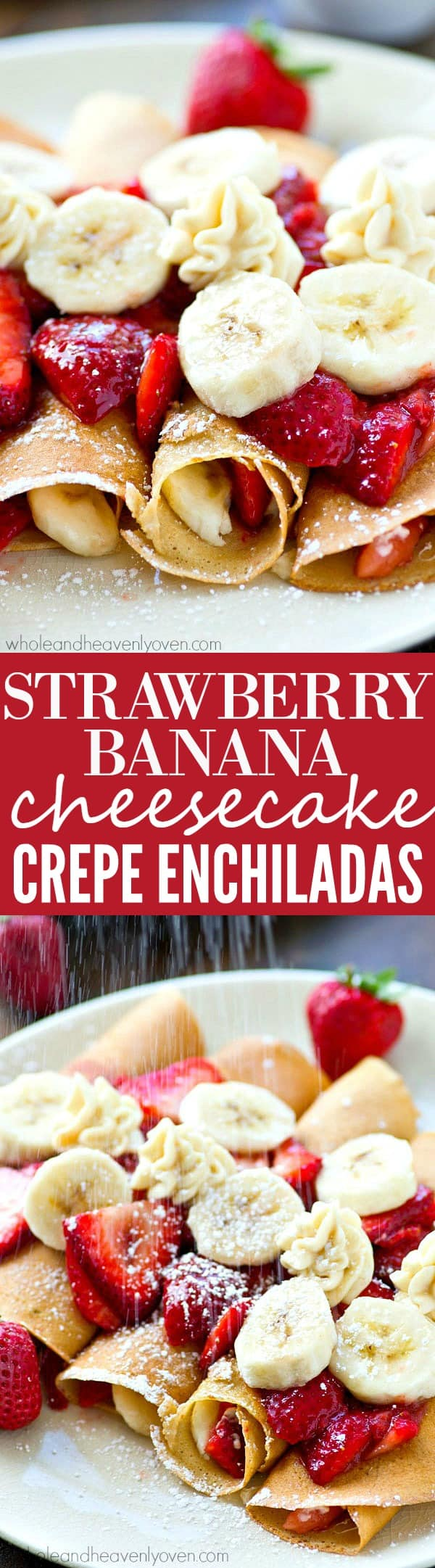 These enchilada-style crepes will be the hit of your entire brunch table! My favorite crepe recipe stuffed with a cheesecake filling and tons of fresh strawberry sauce and bananas.---you won't be able to stop eating them!