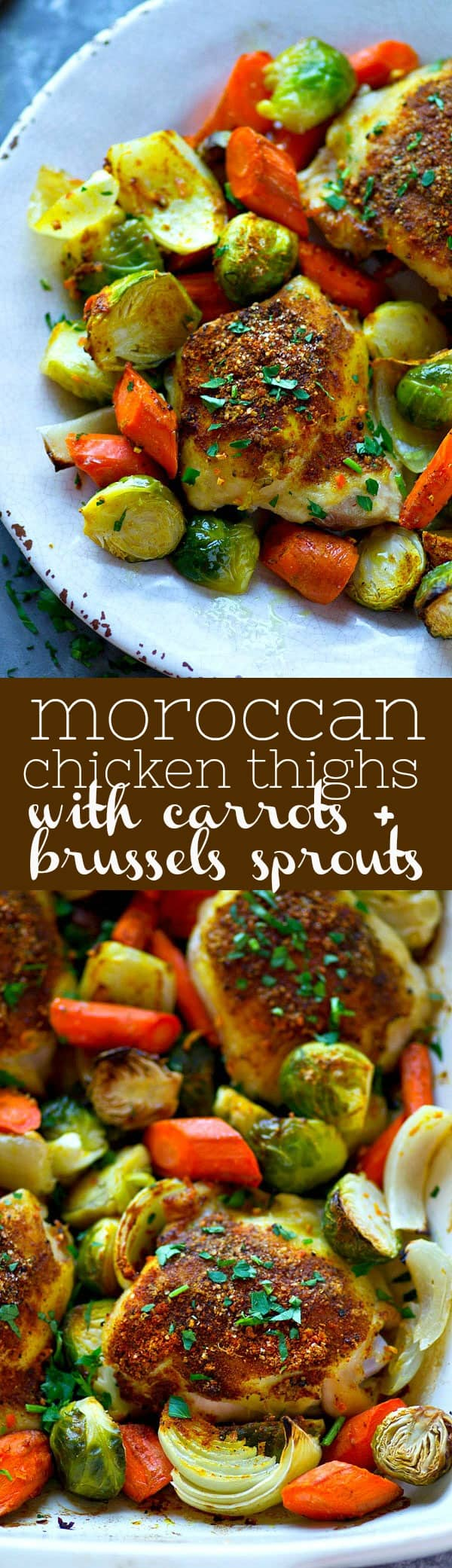 A flavorful Moroccan spice rub coats every inch of these juicy chicken thighs with tender roasted brussels sprouts and carrots.---the easiest and healthiest one sheet-pan dinner!
