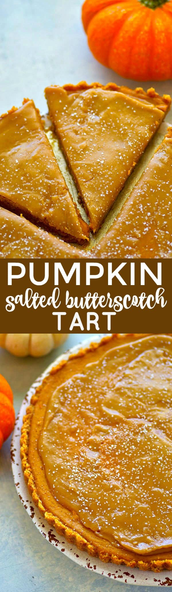 A silky pumpkin filling sits on top of a buttery vanilla wafer crust and a homemade salted butterscotch sauce covers every inch of this INCREDIBLE pumpkin salted butterscotch tart!