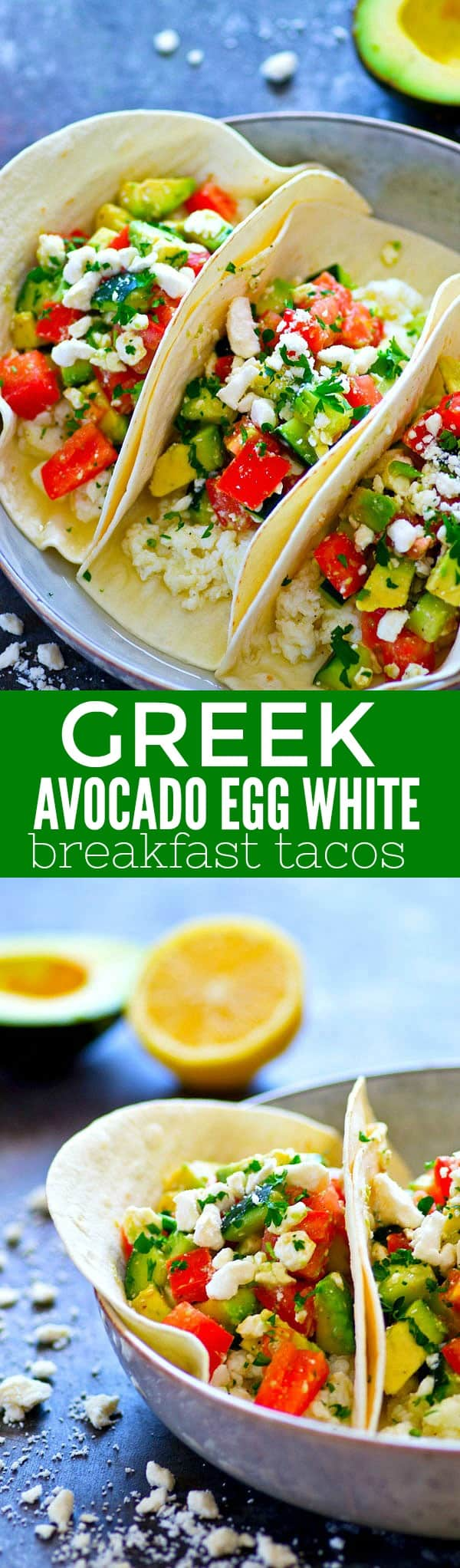 Meet your new favorite low-carb breakfast! These Greek avocado egg white breakfast tacos are LOADED with tons of flavor and light on the calories.