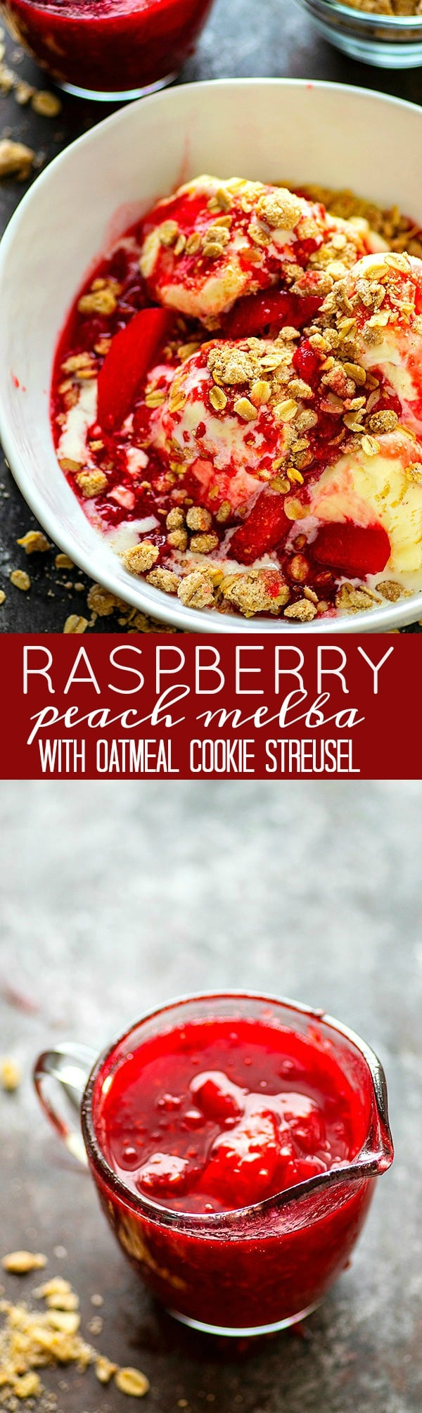 A tangy raspberry peach sauce gets draped over several scoops of creamy vanilla ice cream with a buttery oatmeal cookie streusel.-- This raspberry peach melba is summer in a bowl!