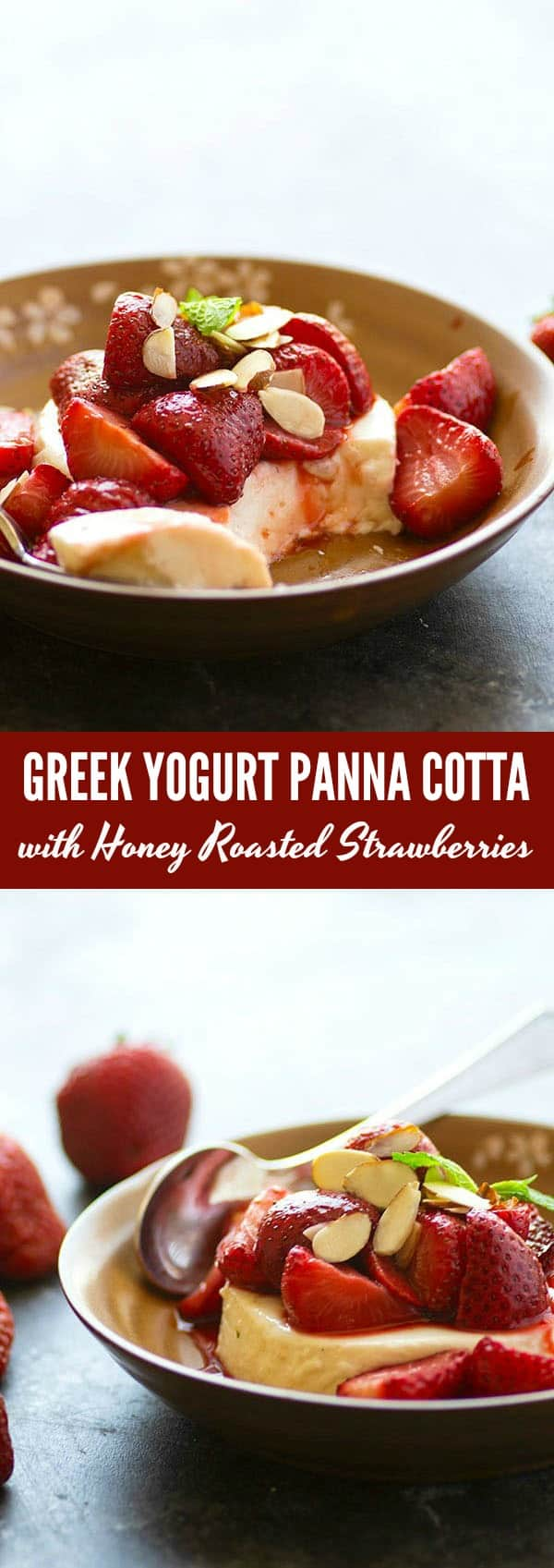 Silky greek yogurt panna cotta is piled high with juicy honey roasted strawberries for a luxurious no-bake summer dessert!