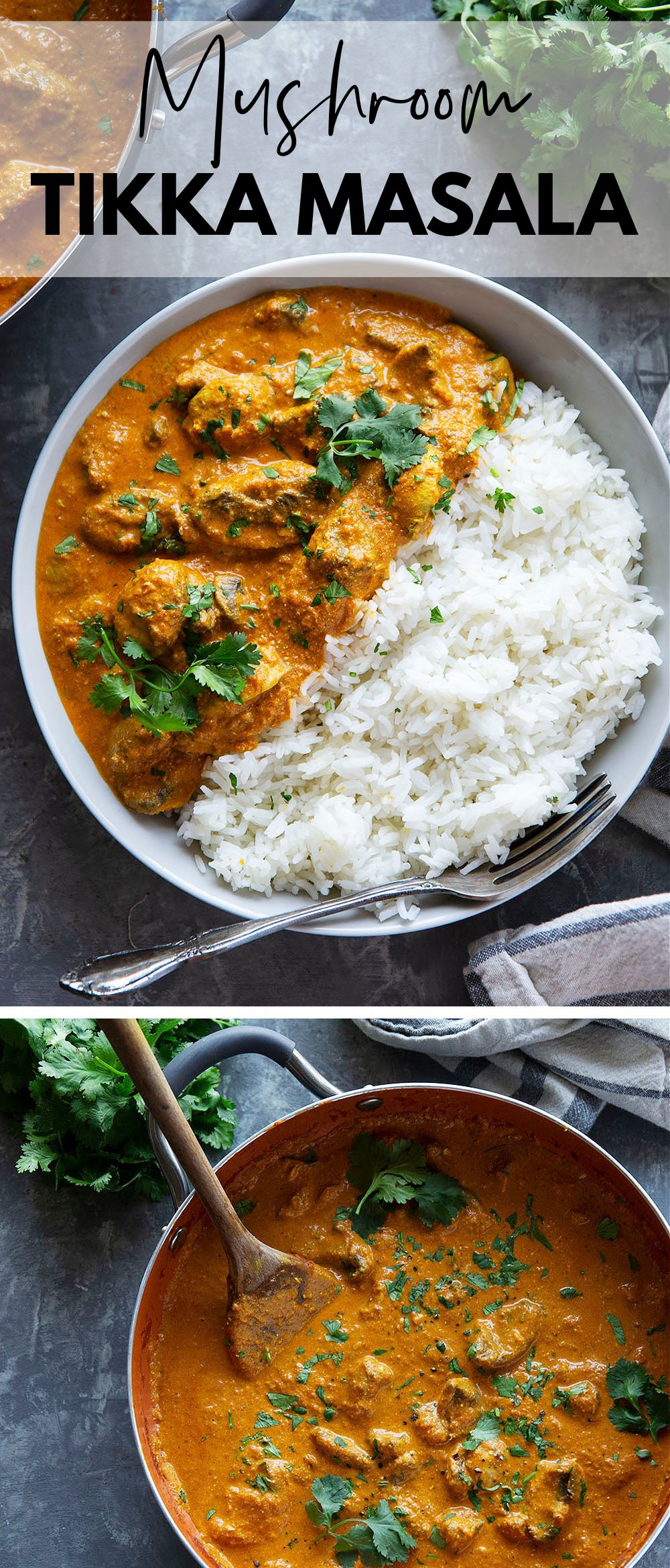 Mushroom tikka masala features tender yogurt-marinated mushrooms in a rich, spicy tikka masala sauce and served over fluffy rice with lots of cilantro on top.